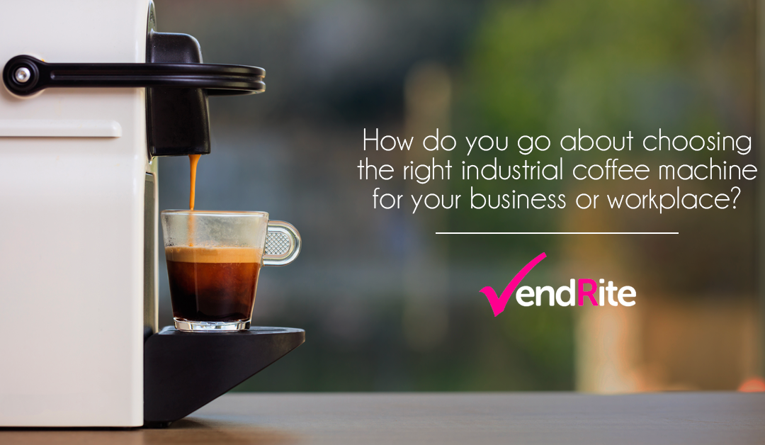 How do you go about choosing the right industrial coffee machine for your business or workplace?